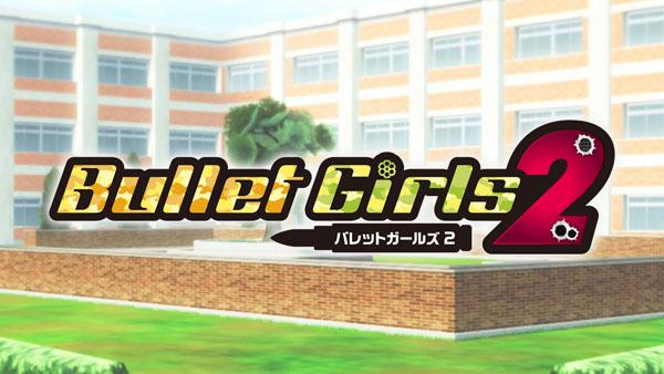 Bullet Girls 2