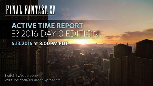 Final Fantasy XV E3 2016 Day 0 Edition Active Time Report