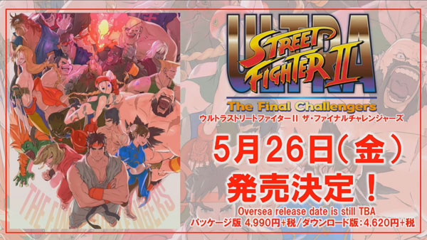 Ultra Street Fighter Ii The Final Challengers Launches May 26 In