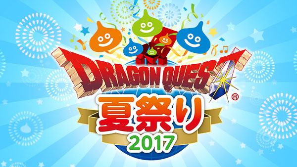 Dragon Quest Summer Festival 2017