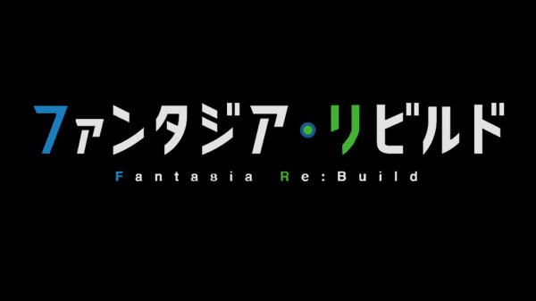 Fantasia Re:Build