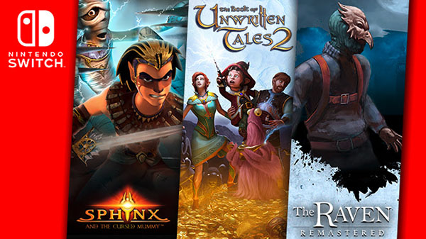 Sphinx and the Cursed Mummy, The Book of Unwritten Tales 2, and The Raven Remastered