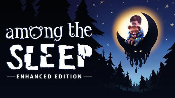 Among the Sleep: Enhanced Edition