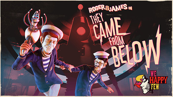 We Happy Few DLC 'Roger & James in They Came from Below'