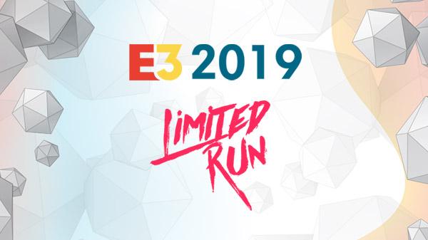 E3 2019: Limited Run Games