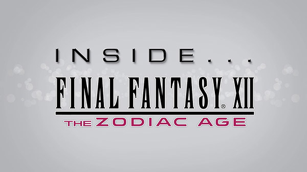 Final Fantasy XII The Zodiac Age Developer Diary Released (FF News 7/12/19 to 7/19/19)