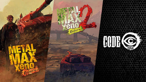 Metal Max Xeno: Reborn 1, 2, and Code Zero