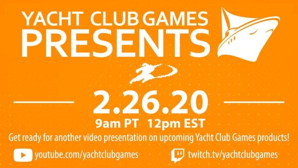 Yacht Club Games Presents: February 26, 2020