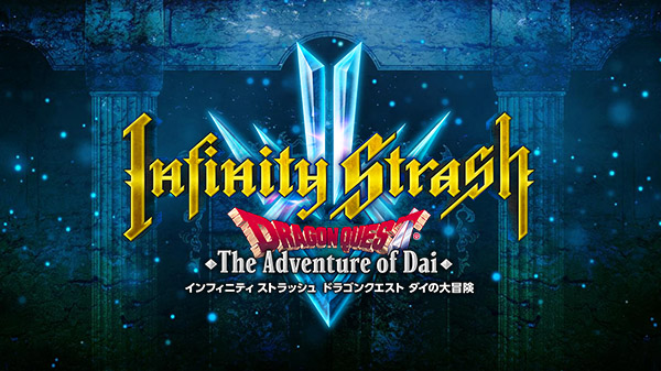 Infinity Strash - Dragon Quest: The Adventure of Dai