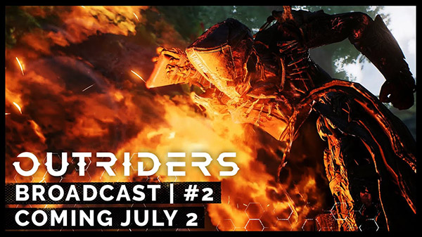 Outriders Broadcast #2
