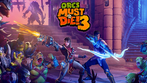 Orcs Must Die! 3 now available - Gematsu