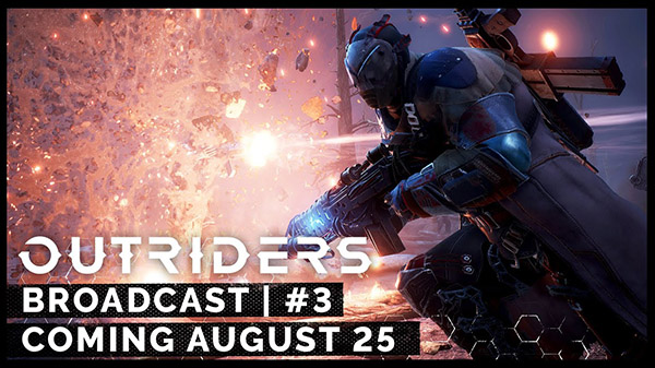 Outriders Broadcast #3