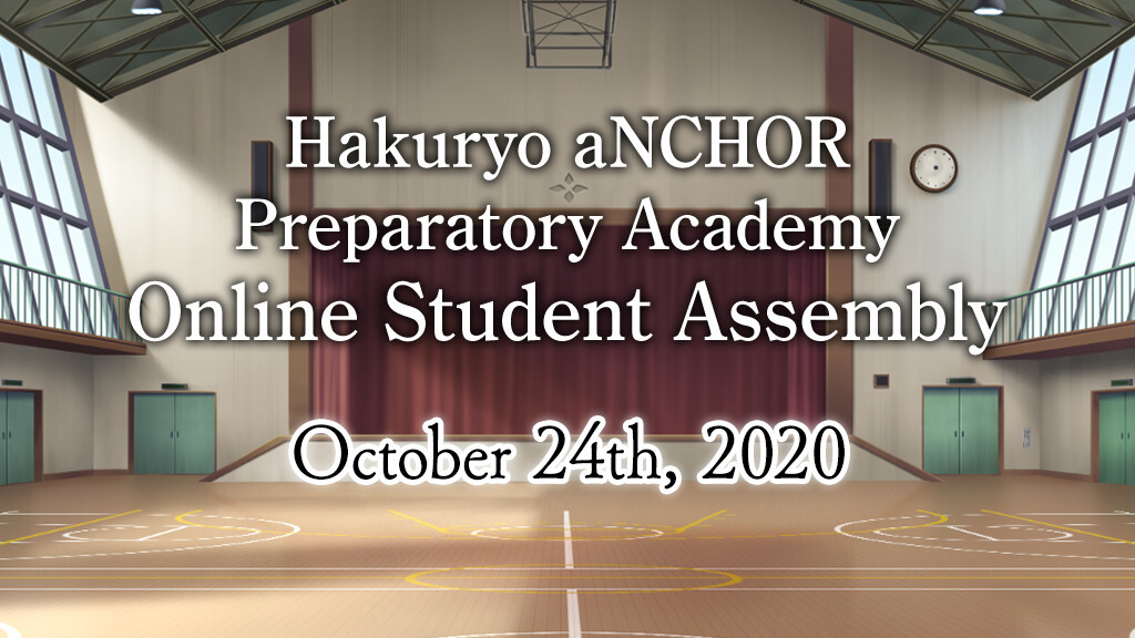 Hakuryo aNCHOR Preparatory Academy Online Student Assembly
