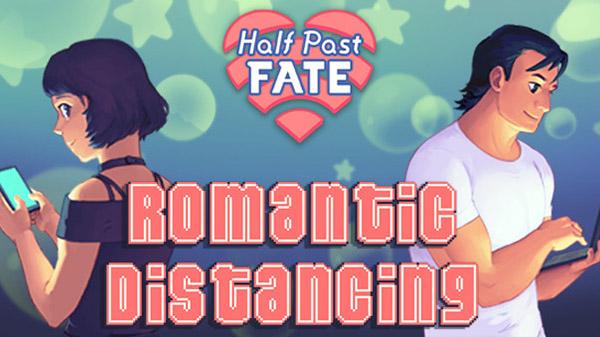 Half Past Fate: Romantic Distancing