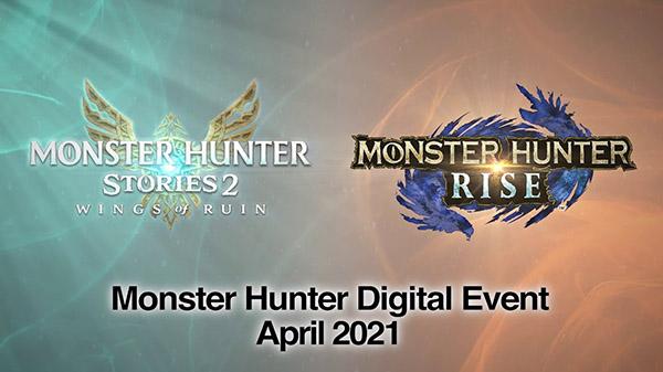 Monster Hunter Rise and Monster Hunter Stories 2: Wings of Ruin Digital Event set for April 27