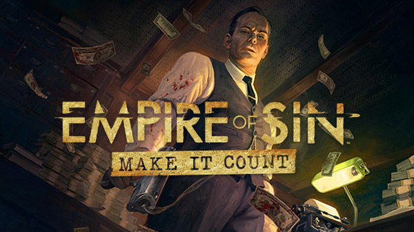 Empire of Sin expansion 'Make it Count'