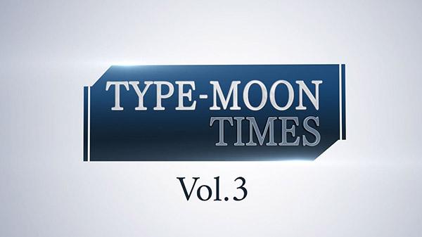 Type-Moon Times Vol. 3