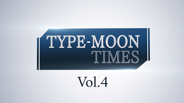 Type-Moon Times Vol. 4